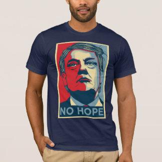 No Hope Donald Trump T-Shirt