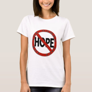 No Hope Sign T-Shirt