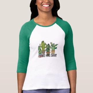 no hug shirt funny cactus thorn/spine shirt design
