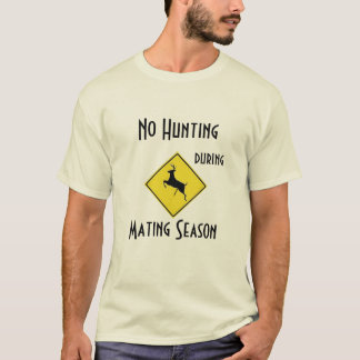 No Hunting during mating season shirt