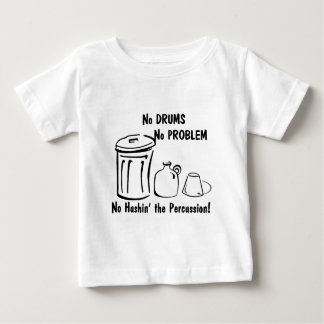 No Hushin the Percussion Baby T-Shirt