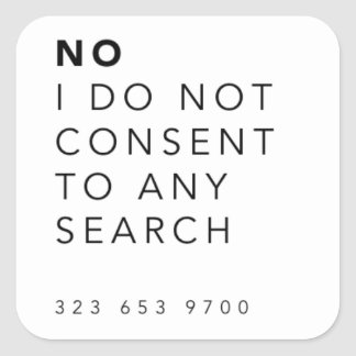 """""""No I Do Not Consent to a Search"""" Stickers"""