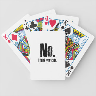 No. I think you cute. Bicycle Playing Cards