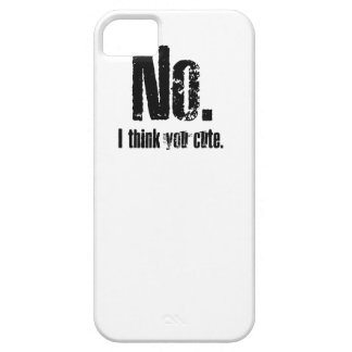 No. I think you cute. iPhone 5 Cover