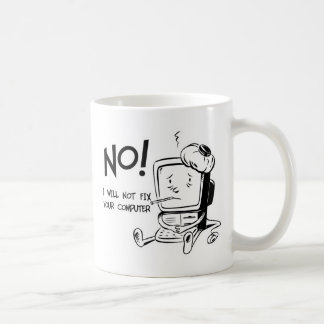 NO! I WILL NOT FIX YOUR COMPUTER BASIC WHITE MUG