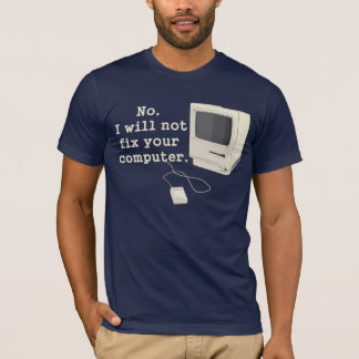No, I will not fix your computer  Graphic Tee