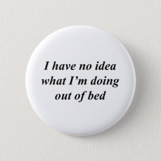 """""""No Idea"""" FUNNY shirts, accessories, gifts 6 Cm Round Badge"""