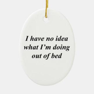 """No Idea"" FUNNY shirts, accessories, gifts Ceramic Ornament"