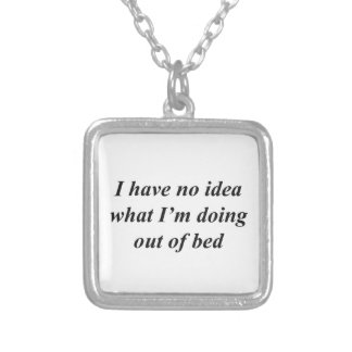 """""""No Idea"""" FUNNY shirts, accessories, gifts Silver Plated Necklace"""