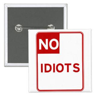 No Idiots Allowed Near Me 15 Cm Square Badge