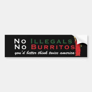 No Illegals No Burritos Immigration Humor Bumper Sticker