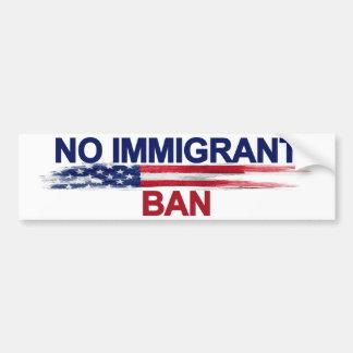 No Immigrant Ban Bumper Sticker