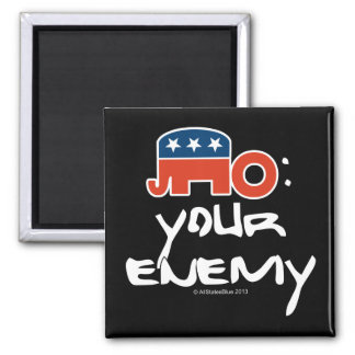 No (is) Your Enemy Square Magnet