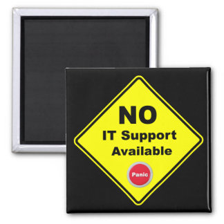 No IT Support Available Yellow Panic Warning Sign Magnet