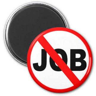 No Job For Me 6 Cm Round Magnet