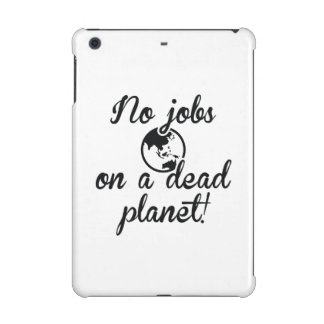 No Jobs On A Dead Planet