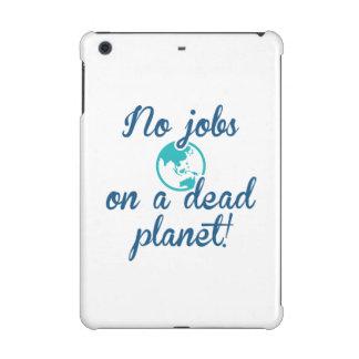 No Jobs On A Dead Planet iPad Mini Cover