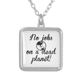 No Jobs On A Dead Planet Silver Plated Necklace