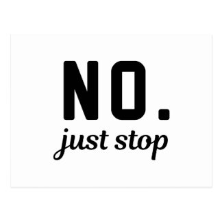 No Just Stop Postcard