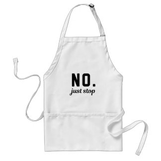 No Just Stop Standard Apron