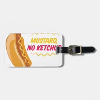 No Ketchup Luggage Tag