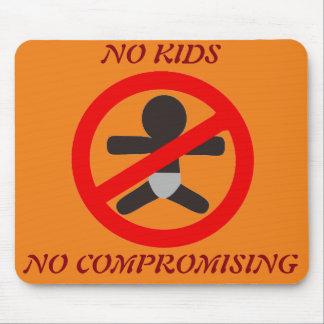 No Kids No Compromising Mousepad