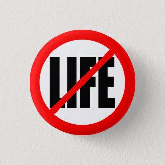 """NO LIFE"" 3 CM ROUND BADGE"