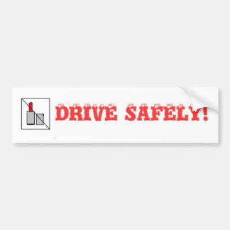 no lipstick, DRIVE SAFELY! Bumper Sticker
