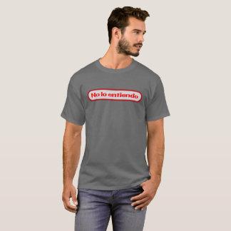No Lo Entiendo T-Shirt
