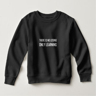 No Losing Only Learning Motto Sweatshirt