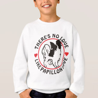 No Love Like Papillon Love Sweatshirt