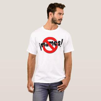 no mames 2 T-Shirt