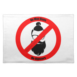 No Man Buns No Hipsters Placemat