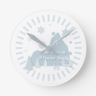 """No Mates on a Powder Day!"" Clock"