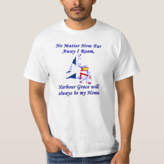 No Matter How Far Away I Roam, Harbour Grace T-Shirt