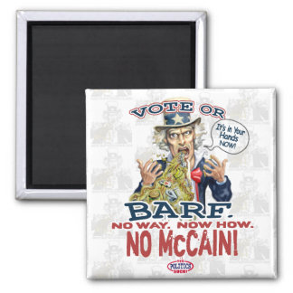 No McCain Vote or Barf Gear Square Magnet