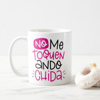 No me toquen, ando chida, spanish coffee mug