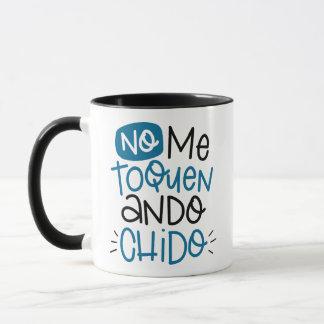 No me toquen, ando chido, spanish mug