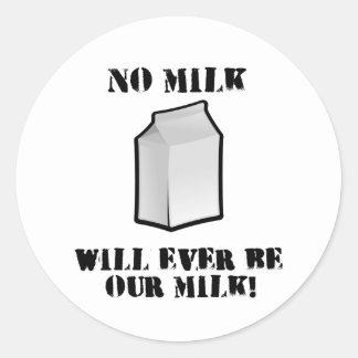 No Milk Will Ever Be Our Milk Classic Round Sticker