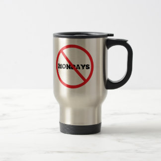 No Mondays Stainless Steel Travel Mug
