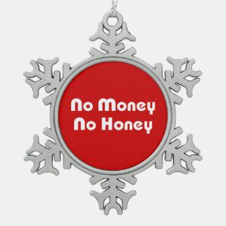 No Money No Honey Ornaments