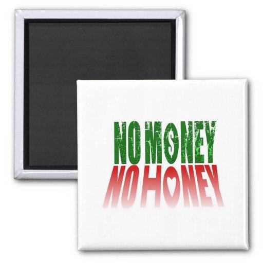 no money no honey refrigerator magnet