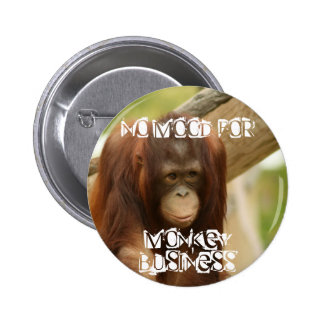 No mood monkey business pinback buttons