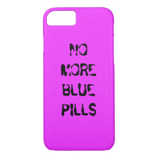 No More Blue Pill iPhone 7 Case