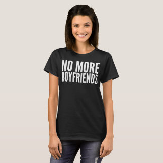 No More Boyfriends Typography T-Shirt