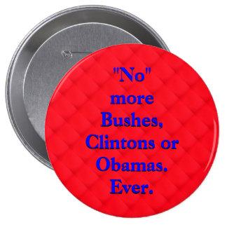 No More Bushes, Clintons or Obamas. Ever. 10 Cm Round Badge