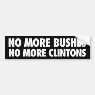 No More Bushes No More Clintons Bumper Sticker