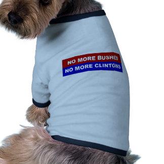 No More Bushes, No More Clintons Doggie T Shirt