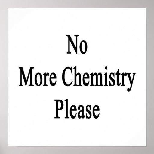 No More Chemistry Please Print