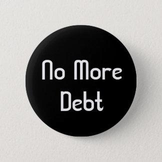 No More Debt 6 Cm Round Badge